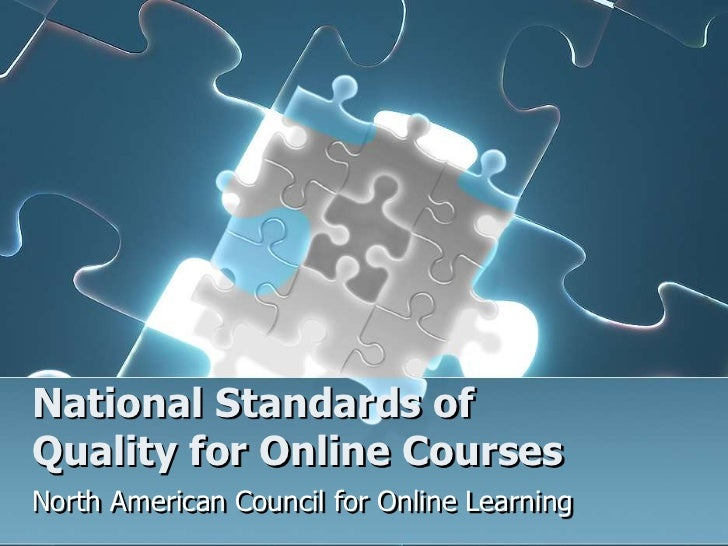 National Standards ofQuality for Online Courses<br />North American Council for Online Learning<br />