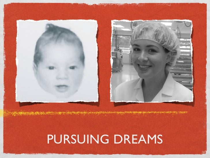 PURSUING DREAMS