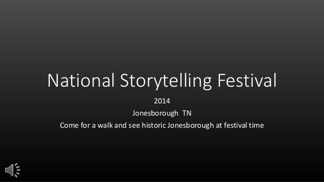 National Storytelling Festival 2014 Jonesborough TN Come for a walk and see historic Jonesborough at festival time