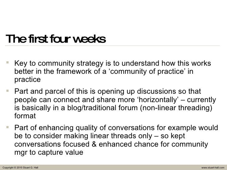 The first four weeks <ul><li>Key to community strategy is to understand how this works better in the framework of a 'commu...