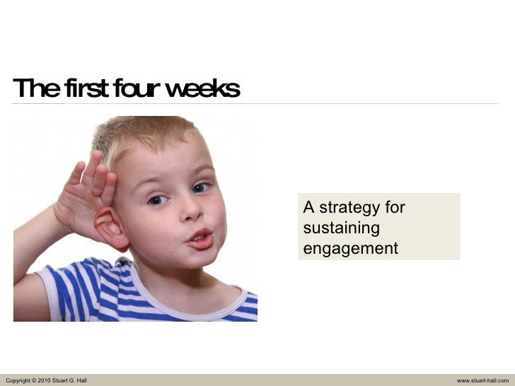 The first four weeks A strategy for sustaining engagement