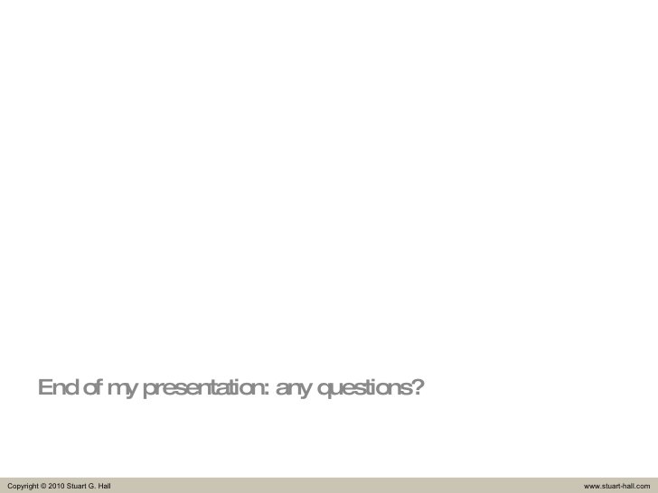 End of my presentation: any questions?