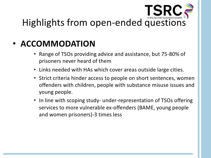 Highlights from open-ended questions• ACCOMMODATION   • Range of TSOs providing advice and assistance, but 75-80% of     p...