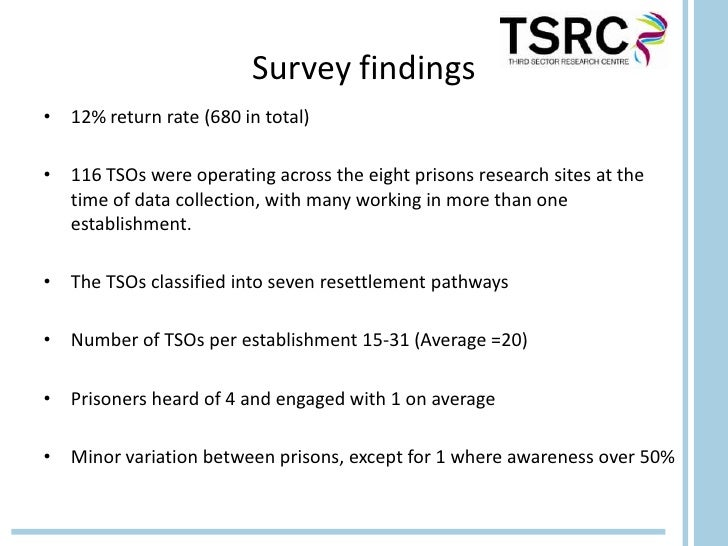 Survey findings• 12% return rate (680 in total)• 116 TSOs were operating across the eight prisons research sites at the  t...