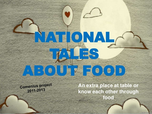 NATIONAL TALES ABOUT FOOD An extra place at table or know each other through food