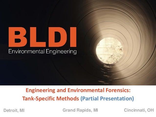 Grand Rapids, MI Cincinnati, OHDetroit, MI Engineering and Environmental Forensics: Tank-Specific Methods (Partial Present...