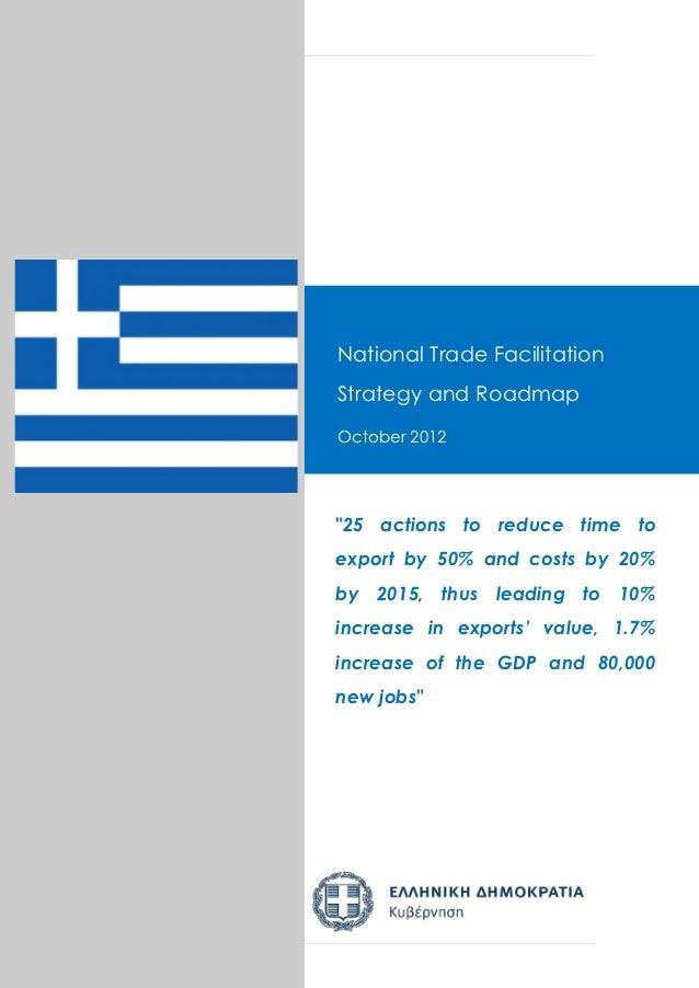 Greece Trade Facilitation RoadmapNational Trade FacilitationSeptember 2012Strategy and RoadmapOctober 2012Draft Version 0....