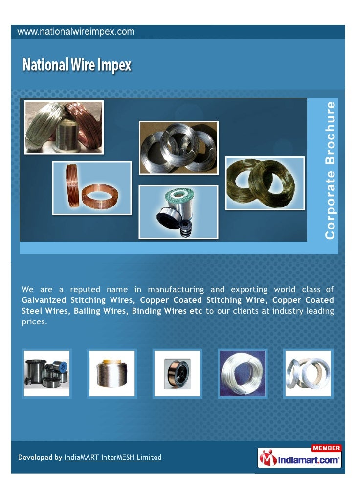 We are a reputed name in manufacturing and exporting world class ofGalvanized Stitching Wires, Copper Coated Stitching Wir...