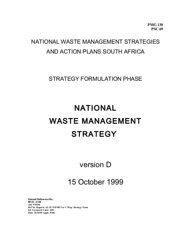 PMG 130 PSC 69 NATIONAL WASTE MANAGEMENT STRATEGIES AND ACTION PLANS SOUTH AFRICA STRATEGY FORMULATION PHASE NATIONAL WAST...