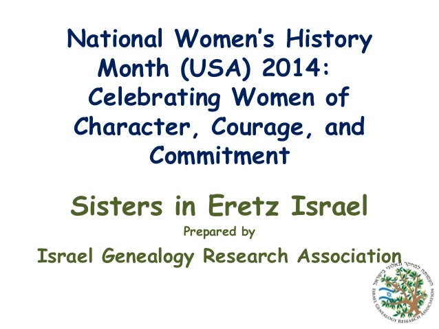 National Women's History Month (USA) 2014: Celebrating Women of Character, Courage, and Commitment  Sisters in Eretz Israe...