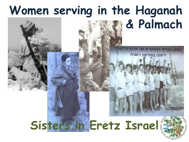 Women serving in the Haganah & Palmach  Sisters in Eretz Israel