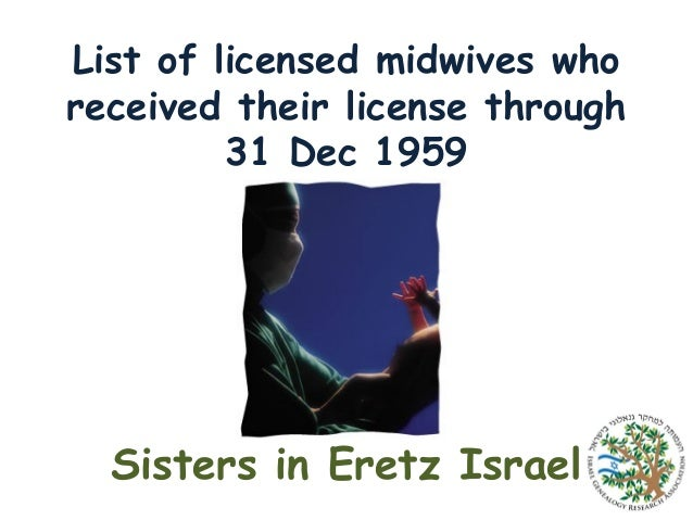 List of licensed midwives who received their license through 31 Dec 1959  Sisters in Eretz Israel
