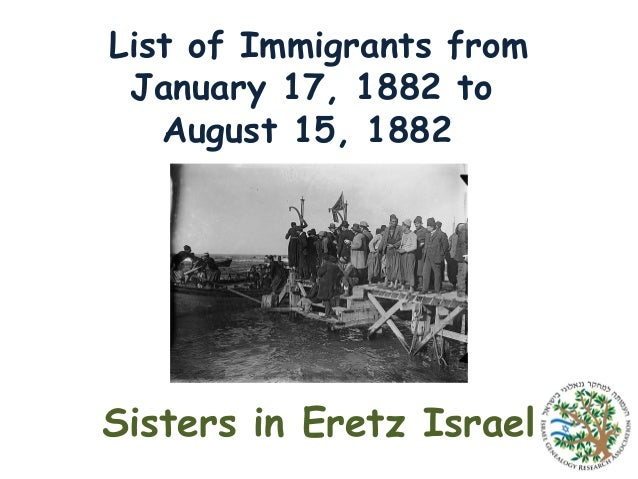 List of Immigrants from January 17, 1882 to August 15, 1882   Sisters in Eretz Israel
