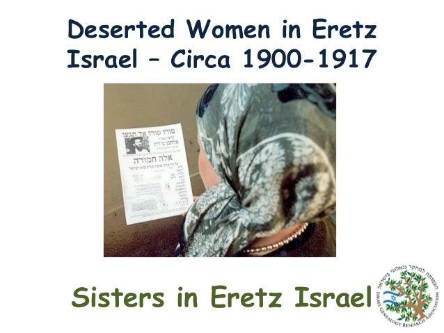 Deserted Women in Eretz Israel – Circa 1900-1917  Sisters in Eretz Israel