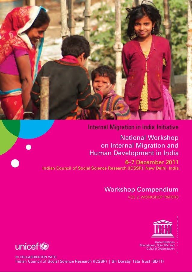 1  Internal Migration in India Initiative  National Workshop  on Internal Migration and  Human Development in India  6–7 D...