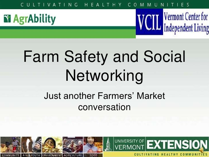 Farm Safety and Social      Networking   Just another Farmers' Market           conversation