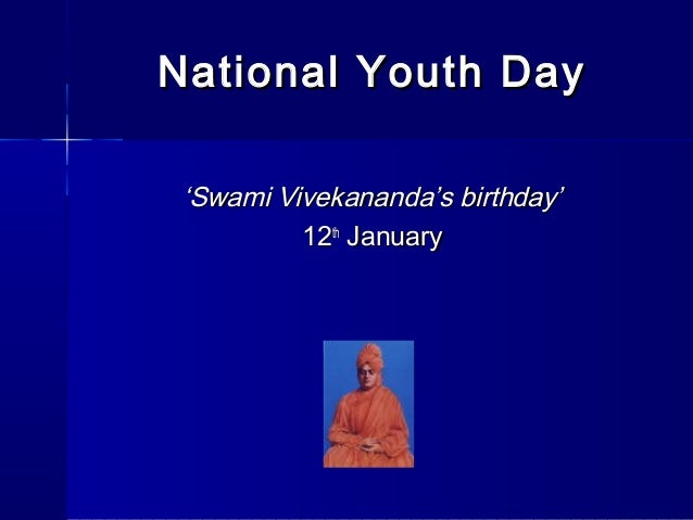 National Youth Day 'Swami Vivekananda's birthday' 12th January