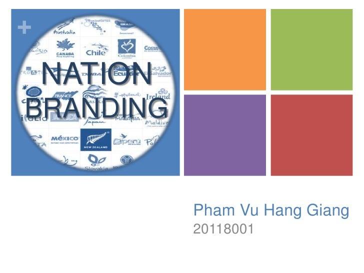 +    NATIONBRANDING             Pham Vu Hang Giang             20118001