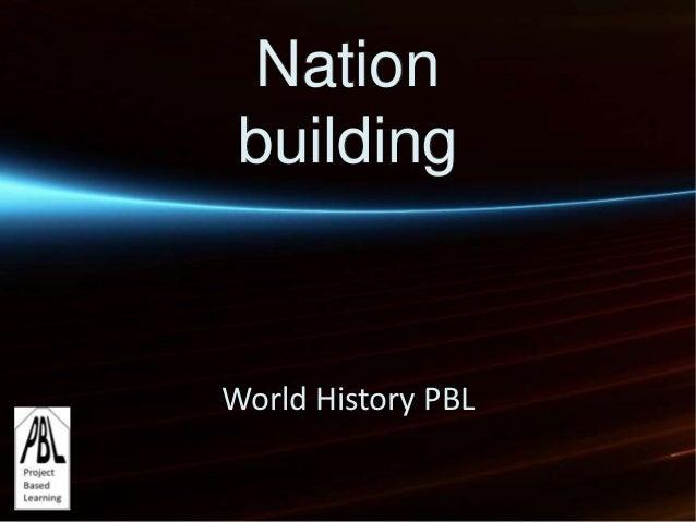 Nation buildingWorld History PBL