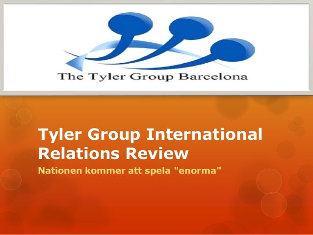 "Tyler Group InternationalRelations ReviewNationen kommer att spela ""enorma"""