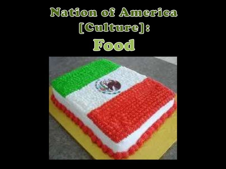 Nation of America <br />[Culture]:<br />Food<br />