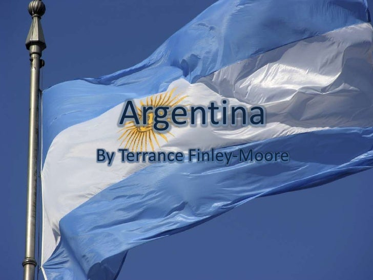 Argentina<br />By Terrance Finley-Moore<br />