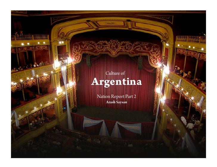 Culture of Argentina  Nation Report Part 2      Arash Saysan