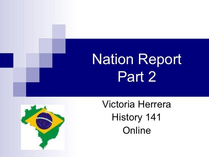 Nation Report Part 2 Victoria Herrera History 141 Online