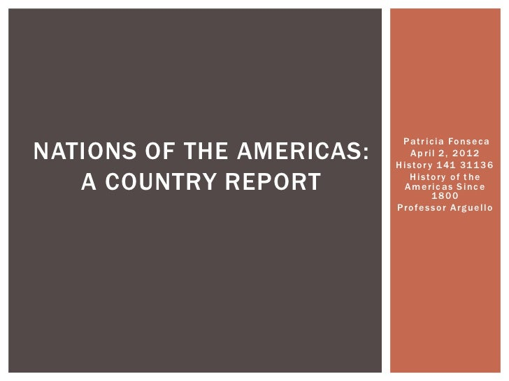P a t r i ci a Fo n s e c aNATIONS OF THE AMERICAS:        A p r i l 2 , 2 01 2                           H i s to r y 1 4...