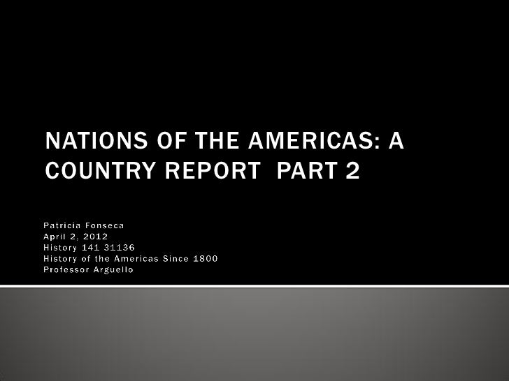 NATIONS OF THE AMERICAS: ACOUNTRY REPORT PART 2