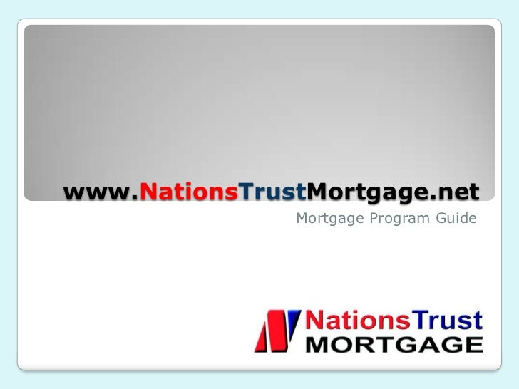 www.NationsTrustMortgage.net               Mortgage Program Guide