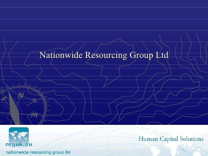 <ul><li>Nationwide Resourcing Group Ltd </li></ul>