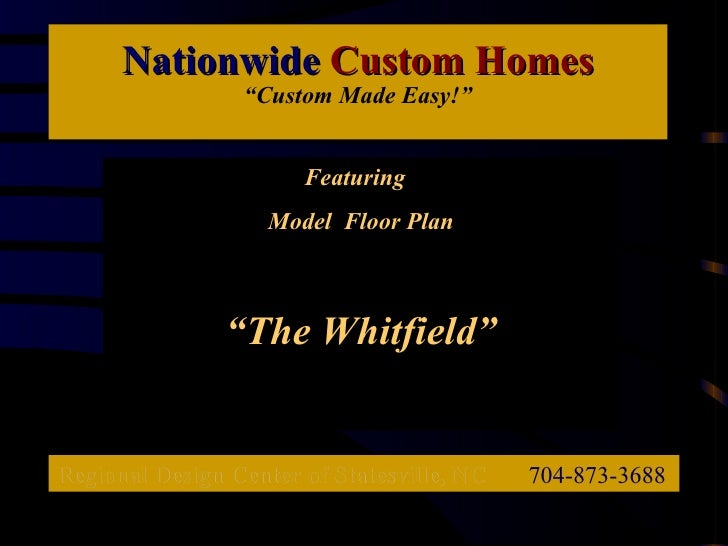 "Nationwide  Custom Homes ""Custom Made Easy!"" Regional Design Center of Statesville, NC   704-873-3688 Featuring  Model  Fl..."