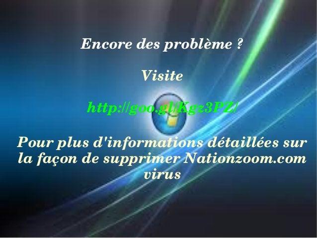 Encoredesproblème? Visite http://goo.gl/Kgz3PZ/ Pourplusd'informationsdétailléessur lafaçondesupprimerNationzo...