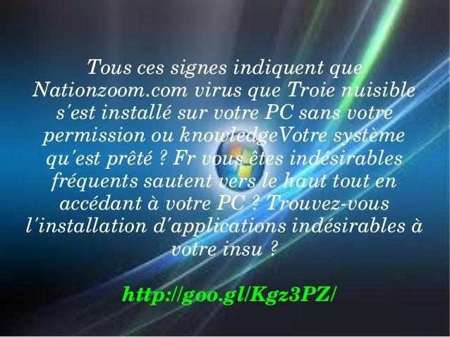 Touscessignesindiquentque Nationzoom.comvirusqueTroienuisible s'estinstallésurvotrePCsansvotre permission...