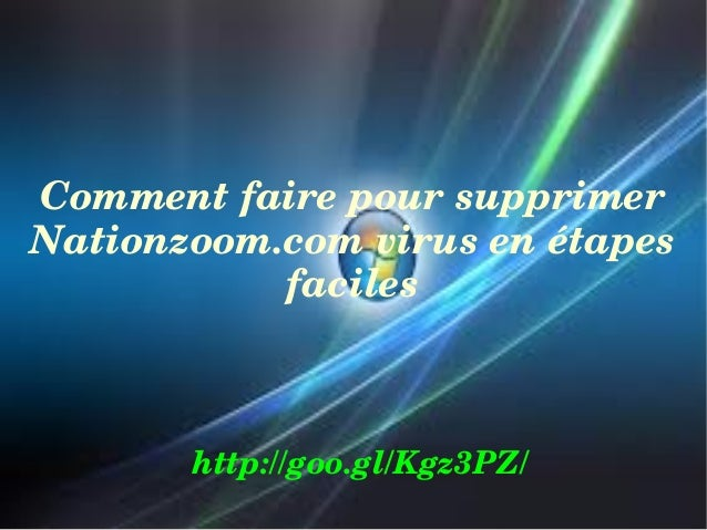 Comment faire pour supprimer  Nationzoom.com virus en étapes  faciles  http://goo.gl/Kgz3PZ/