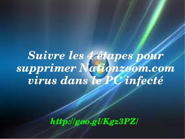 Suivreles4étapespour supprimerNationzoom.com virusdanslePCinfecté http://goo.gl/Kgz3PZ/