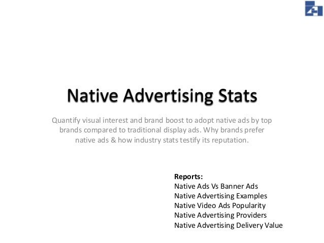 Native Advertising Stats Quantify visual interest and brand boost to adopt native ads by top brands compared to traditiona...