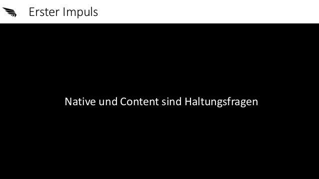 Von Native, Content und Haltung - 5 Impulse für Exzellenz (Keynote vom Native Ads Camp) Slide 3
