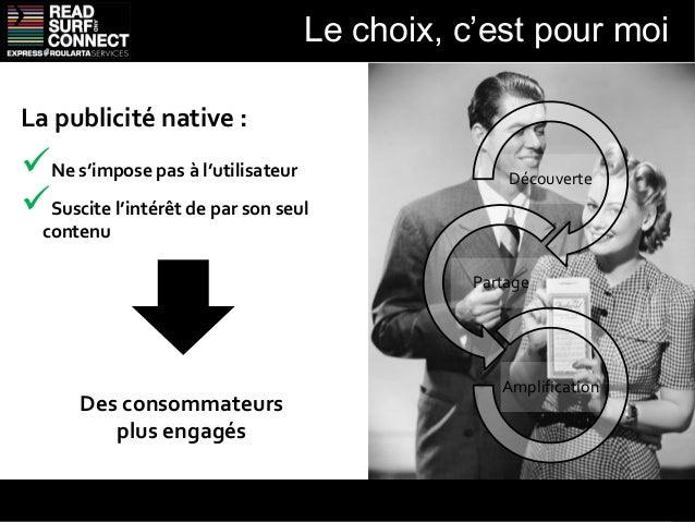 Des contenus virauxDes Native Adsau capital curatif fortAvec des contenus :+ intégrés+ engageants+ richesPour :+ de partage