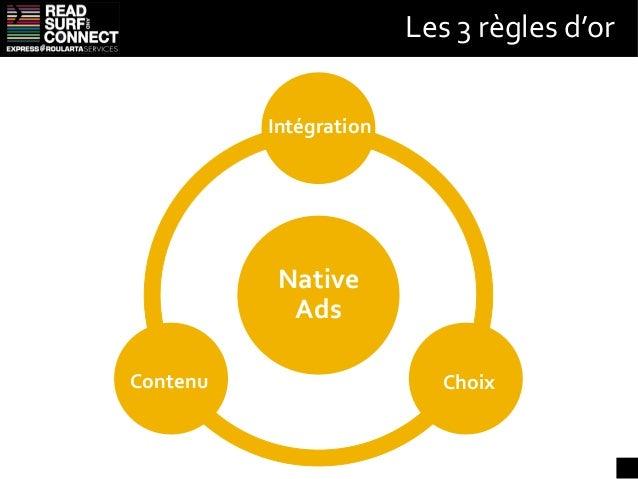 Une intégration parfaiteUne publicité totalement intégrée aux flux de la plateforme :          + des contenus en harmonie ...