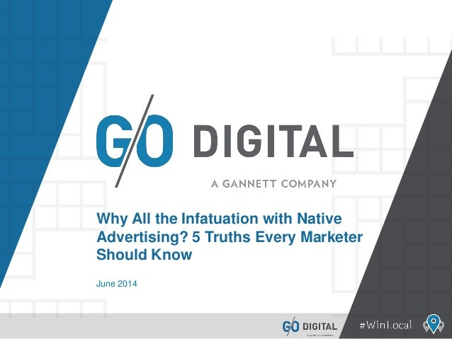 Why All the Infatuation with Native Advertising? 5 Truths Every Marketer Should Know June 2014