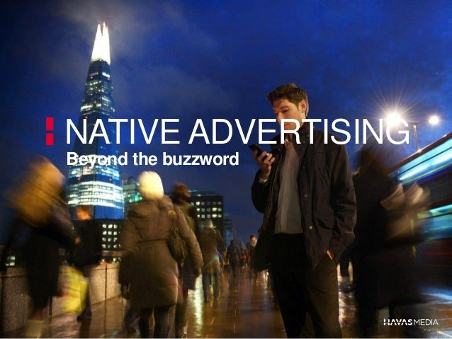 NATIVE ADVERTISING Beyond the buzzword