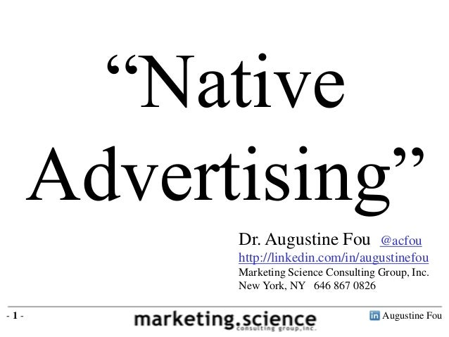 """Native      Advertising""            Dr. Augustine Fou         @acfou            http://linkedin.com/in/augustinefou      ..."