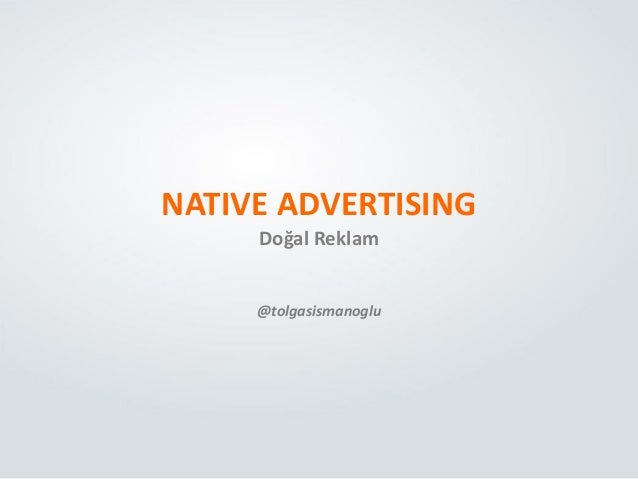 NATIVE ADVERTISING Doğal Reklam @tolgasismanoglu