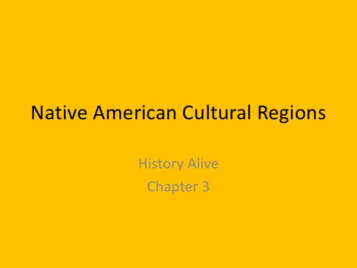 Native American Cultural Regions<br />History Alive <br />Chapter 3<br />