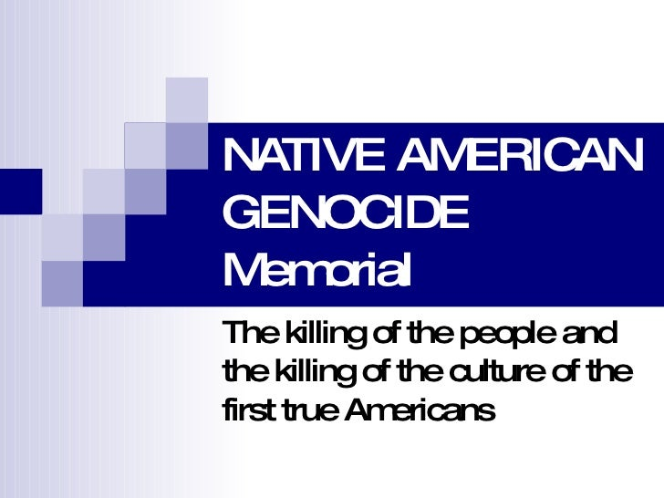 native american genocide Native american genocide trail of death: after years of researching  the wicocomico nation, it has led me to various other sources of study.