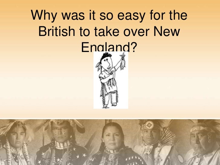 Why was it so easy for the British to take over New England?<br />