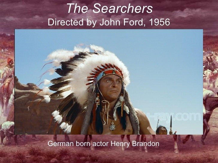 The Searchers Directed by John Ford, 1956 German born actor Henry Brandon