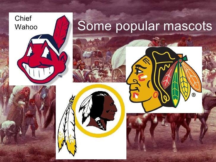Some popular mascots Chief  Wahoo
